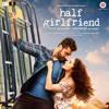 Tu Hi Hai (Half Girlfriend) - Rahul Mishra