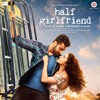Pal Bhar (Chaahunga Reprise) - Arijit Singh | Half Girlfriend | Mithoon