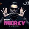 Badshah Mercy Feat Lauren Gottlieb Remix Dj Sandy Mp3
