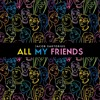 All My Friends Mp3