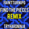 """MINECRAFT SONG """"Find The Pieces REMIX"""" By TryHardNinja/FaintTurnipG"""
