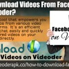 How To Download Videos From Facebook Using Videoder?