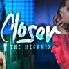 Closer (The Megamix) – Ariana Grande · J.Bieber · Jason Derulo ·E.Gouldin