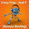 Crazy Frog - Axel F (Bonura Bootleg)