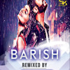 BARISH-HALFGIRLFRIEND-REGGAETON MIX-DJ RAHUL