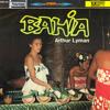 Arthur Lyman E Il Suo Complesso – Bahia