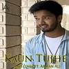 Kaun Tujhe Male Cover Ft Arman Ali Mp3