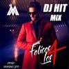 128 DJ HIT Mix Felices Los 4 (Otoño Invierno 2017)