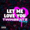 Let Me Love You (Twinbeatz Mashup)