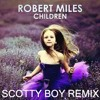 Children (Scotty Boy Remix) - Robert Miles
