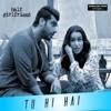 Tu Hi Hai_Half Girlfriend_dJ kEnAsh mIx 2K17_(CLIICK ON BUY FOW FULL SONG)