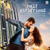 Tu Hi Hai - Half Girlfriend