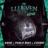 Me Llueven (Sane, Pablo Mas & Cosmo Remix)
