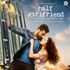 Tu Hi Hai - Half Girlfriend - Rahul Mishra