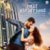 Half GirlFriend (2017) - Tu Hi Hai