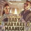 Baby Marvake Maanegi (Raftaar) - Dj MadMax Dubai Remix