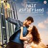 Tu Hi Hai- Half Girlfriend