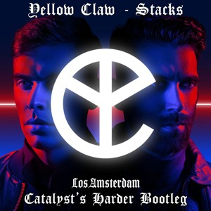 Yellow Claw - Stacks (Catalyst's Harder Bootleg) [Pitched Up] להורדה
