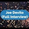 Joe DeVito (Full Interview)