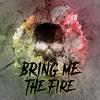 Bring Me The Fire PITCH MADATTAK (RAGGACORE)