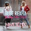 Bebe Rexha - The Way I Are (Dance With Somebody) [feat. Lil Wayne] [NIWR Remix]