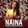 Naina - by Neha Kakkar