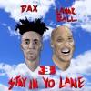 Dax Stay In Yo Lane Ft Lavar Ball Stayinyolanechallenge Mp3