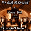 D.J. KAROUH feat. STONYGJAL - YOU BE THERE