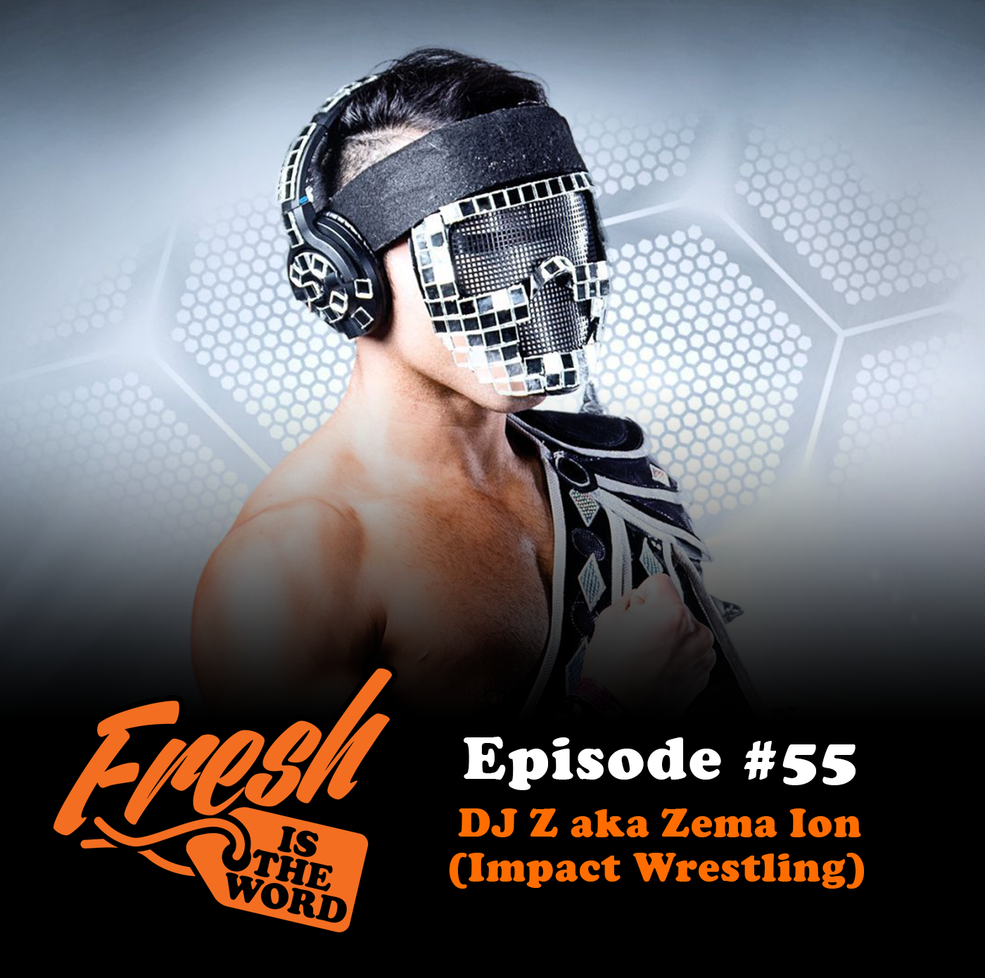 Episode #55: DJ Z aka Zema Ion (Impact Wrestling) by Fresh
