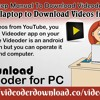 Download Videoder App On Your PC And Laptop To Download Videos From YouTube