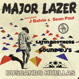 Major Lazer ft. J Balvin & Sean Paul - Buscando Huellas (Latin Brothers Sound Djs Remix) להורדה