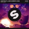 Sam Feldt X Lush & Simon feat. INNA - Fade Away [OUT NOW]