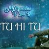 Tu Hi Tu Full Audio Song - Sukhwinder Singh - Mehrunisa V Lub U 2017