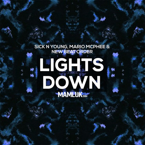 Sick N Young, Mario McPhee & New Beat Order - Lights Down (Original Mix)