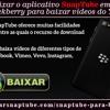 Como baixar o aplicativo SnapTube em seu aparelho Blackberry para baixar vídeos do YouTube?.mp3