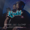 MINIMIX 007 - DJ CHEF @Kruddevents @DJChefBassline