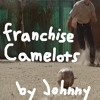 franchise camelots (track stolen from The Boy and The Beast)