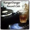 Rangerdanger Record Club New Music 6 18 17 Mp3