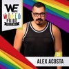EP 45 : WE PARTY WORLD PRIDE FESTIVAL : Alex Acosta