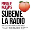 Subeme La Radio (Noah Kickback Remix)FREE DOWNLOAD