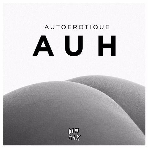 Autoerotique - AUH (NoizBasses & Julas Bootleg)