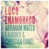 Abraham Mateo Ft. Farruko, Christian Daniel - Loco Enamorado (Dj Juanfe Remix 2017)