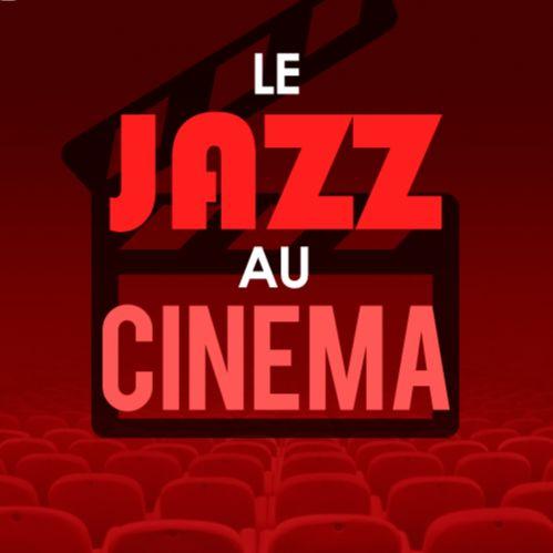 Le Jazz au Cinéma : Le Filmographe