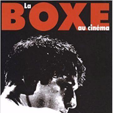 La Boxe et le Cinéma : Le Filmographe