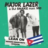 Major Lazer - Lean On(Havana Maestros Version)
