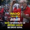 30/6   Intervenção de Antônio Carlos na Greve Geral