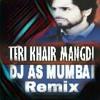 EK TERI KHAIR MANGDI (BBDK) - DJ AS MUMBAI REMIX.mp3