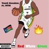 Red White Green ft. MTK [prod. cashmoneyap]