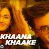 Khaana Khaake Song (Video Version)  Jagga Jasoos