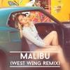 Miley Cyrus - Malibu (West Wing Remix)